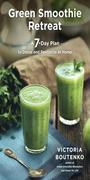 Green Smoothie Retreat: A 7-Day Plan to Detox and Revitalize at Home