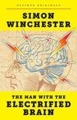 The Man with the Electrified Brain: Adventures in Madness