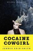 Cocaine Cowgirl: The Outrageous Life and Mysterious Death of Griselda Blanco, the Godmother of Medellín