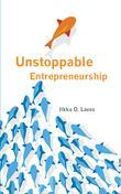 Unstoppable Entrepreneurship: What makes you unstoppable? How can an entrepreneur become unstoppable?