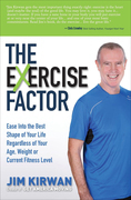 The eXercise Factor: Ease Into the Best Shape of Your Life Regardless of Your Age, Weight or Current Fitness Level