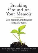 Breaking Ground on Your Memoir: Motivation and Craft for Writers