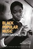 Black Popular Music in Britain Since 1945