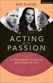 Acting with Passion: A Performer's Guide to Emotions on Cue
