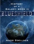 History of a Galaxy: Book Four - Blueshield