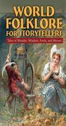 World Folklore for Storytellers: Tales of Wonder, Wisdom, Fools, and Heroes: Tales of Wonder, Wisdom, Fools, and Heroes
