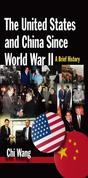 The United States and China Since World War II: A Brief History: A Brief History