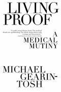 Living Proof: A Medical Mutiny