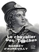 Jules Barbey d'Aurevilly - Le chevalier des Touches