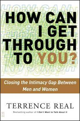 How Can I Get Through to You?: Closing the Intimacy Gap Between Men and Women