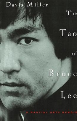 The Tao of Bruce Lee: A Martial Arts Memoir