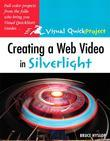 Creating a Web Video in Silverlight: Visual QuickProject Guide
