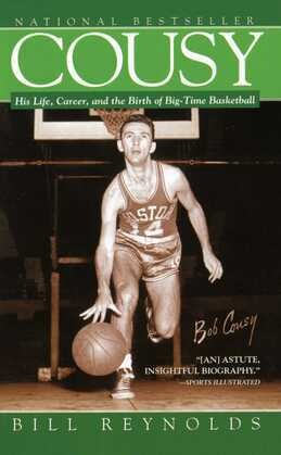 Cousy: His Life, Career, and the Birth of Big-Time Basket