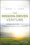 The Mission-Driven Venture: Business Solutions to the Worlds Most Vexing Social Problems
