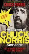 Chuck Norris - The Official Chuck Norris Fact Book: 101 of Chuck's Favorite Facts and Stories