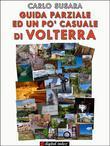 Guida parziale ed un po' casuale a Volterra