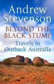 Beyond the Black Stump: Travels around Australia