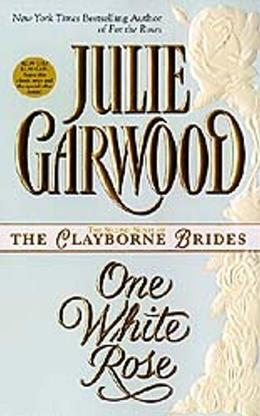 Julie Garwood - One White Rose