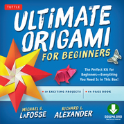 Ultimate Origami for Beginners: Perfect Kit for Beginners-Everything You Need is in This Box! [Downloadable Material Included]