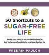 50 Shortcuts to a Sugar-Free Life