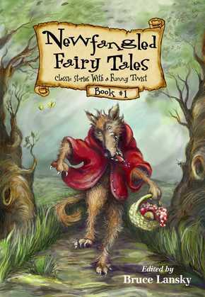 New Fangled Fairy Tales Book #1: Classic Stories With a Funny Twist