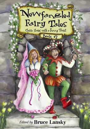 New Fangled Fairy Tales Book #2: Classic Stories With a Funny Twist