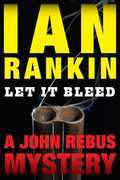 Let It Bleed: An Inspector Rebus Mystery
