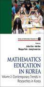 Mathematics Education in Korea:Volume 2: Contemporary Trends in Researches in Korea: Volume 2: Contemporary Trends in Researches in Korea