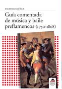 Guía comentada de música y baile preflamencos (1750-1808)