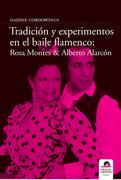 Tradición y experimento en el baile flamenco: Rosa Montes y Alberto Alarcón