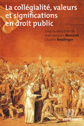 La collégialité, valeurs et significations en droit public