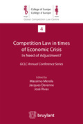 Competition Law in times of Economic Crisis : in Need of Adjustment ?
