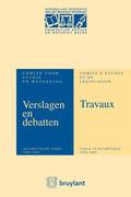 Verslagen&Debatten van het Comité voor Studie en Wetgeving/Travaux du Comité d'Etudes&de Législation Anniversaire