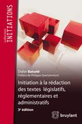 Initiation à la rédaction des textes législatifs, réglementaires et administratifs