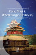 L'authentique guide impérial de Feng Shui & d'Astrologie Chinoise