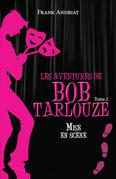 Les aventures de Bob Tarlouze : Mise en scène