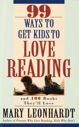 99 Ways to Get Kids to Love Reading