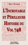 L'Incroyable et Périlleuse Histoire du Vol 748