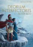 Deorum Interfectores, tome 1 : Alter Ego