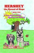 Hershey the Hound of Hope: A Tale of Friendship, Sharing and Mittens