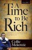 A time to be rich Volume 1: For what shall it profit a man, if he shall gain the whole world, and lose his own soul? Or what shall a man give in excha