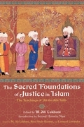The Sacred Foundations of Justice in Islam: The Teachings of 'Ali ibn Abi Talib