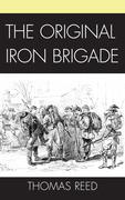 The Original Iron Brigade