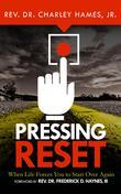 Pressing Reset : When Life Forces You to Start Over Again