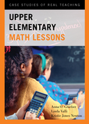 Upper Elementary Math Lessons: Case Studies of Real Teaching