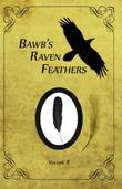 BawB's Raven Feathers Volume II: Reflections on the simple things in life