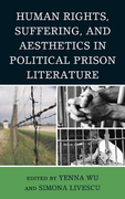 Human Rights, Suffering, and Aesthetics in Political Prison Literature