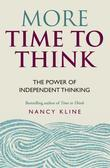 More Time to Think: The power of independent thinking