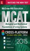 an McGraw-Hill Education MCAT Biological and Biochemical Foundations of Living Systems 2015, Cross-Platform Edition: Biology, Biochemistry, Chemistry