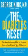 The Diabetes Reset: Avoid It. Control It. Even Reverse It. A Doctor's Scientific Program